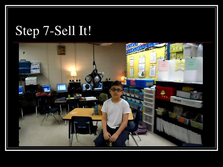 Step 7-Sell It!