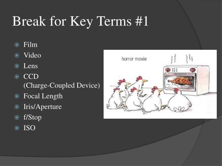 Break for Key Terms #1