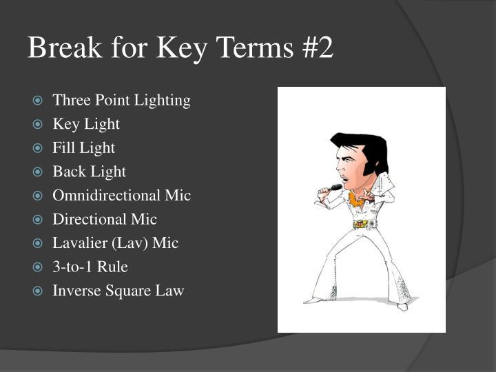 Break for Key Terms #2