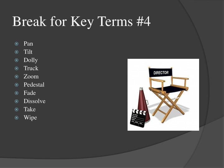 Break for Key Terms #4