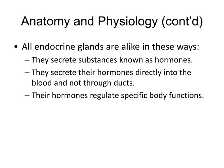 Anatomy and Physiology (cont'd)