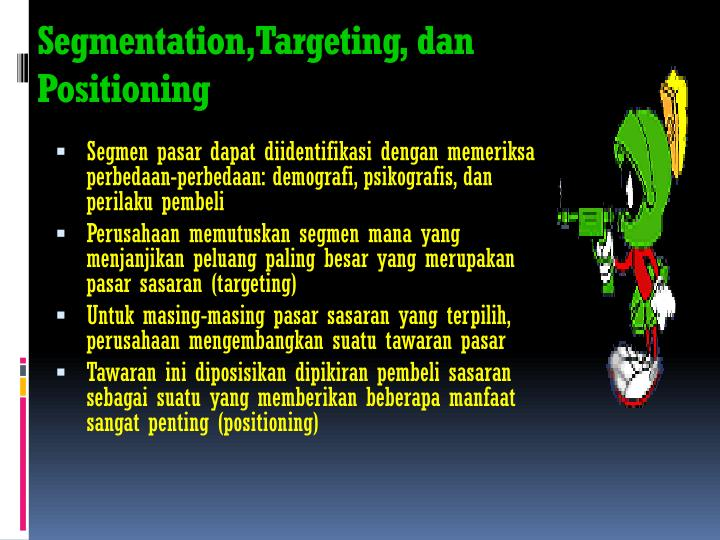 Segmentation,Targeting, dan Positioning