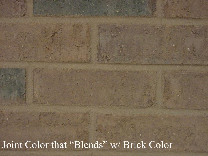 "Joint Color that ""Blends"" w/ Brick Color"