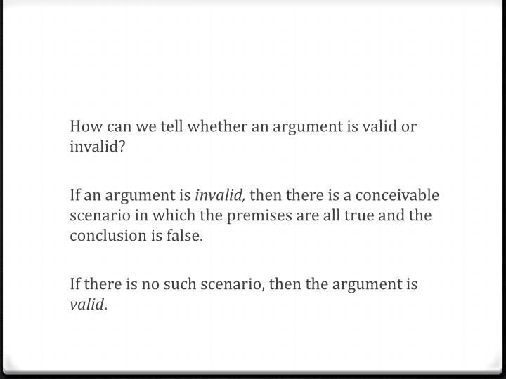 How can we tell whether an argument is valid or invalid?
