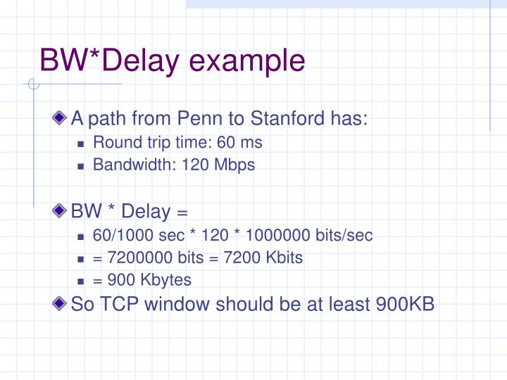 BW*Delay example