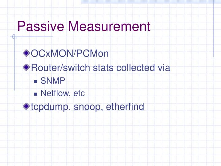 Passive Measurement