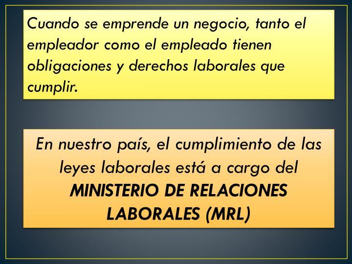 Cuando se emprende un negocio, tanto el empleador como el empleado tienen obligaciones y derechos laborales que cumplir.