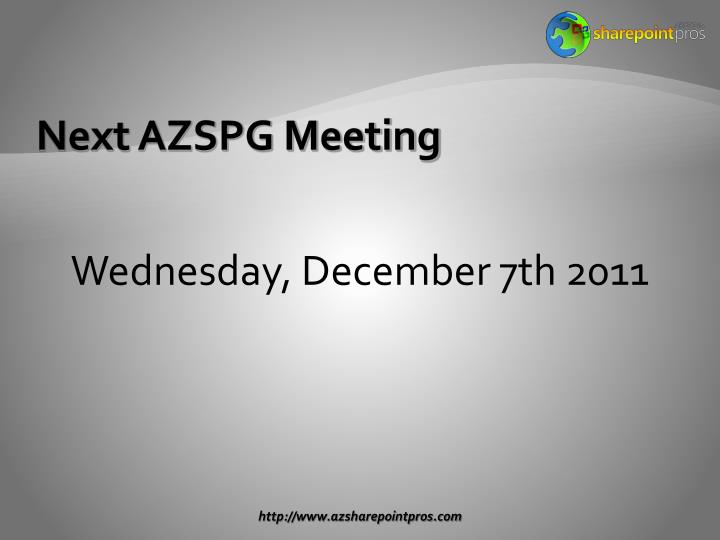 Next AZSPG Meeting
