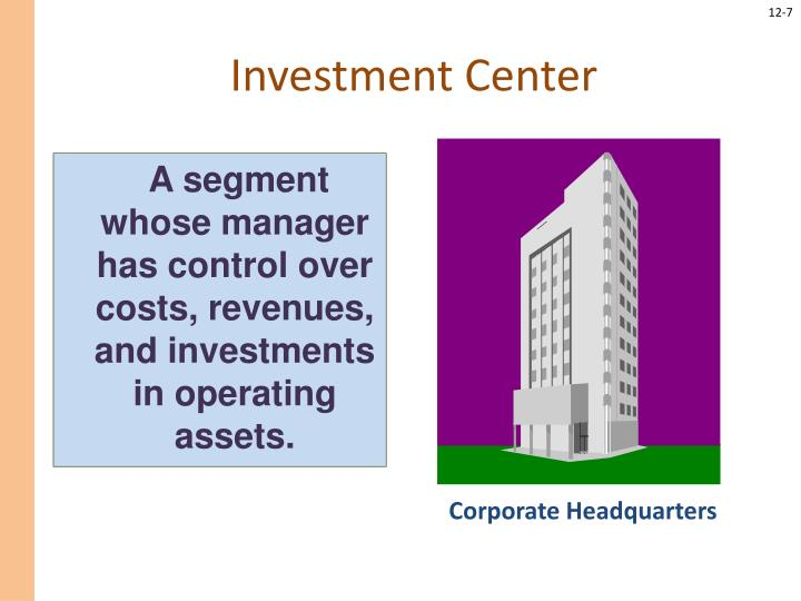 A segment whose manager has control over costs, revenues, and investments in operating assets.
