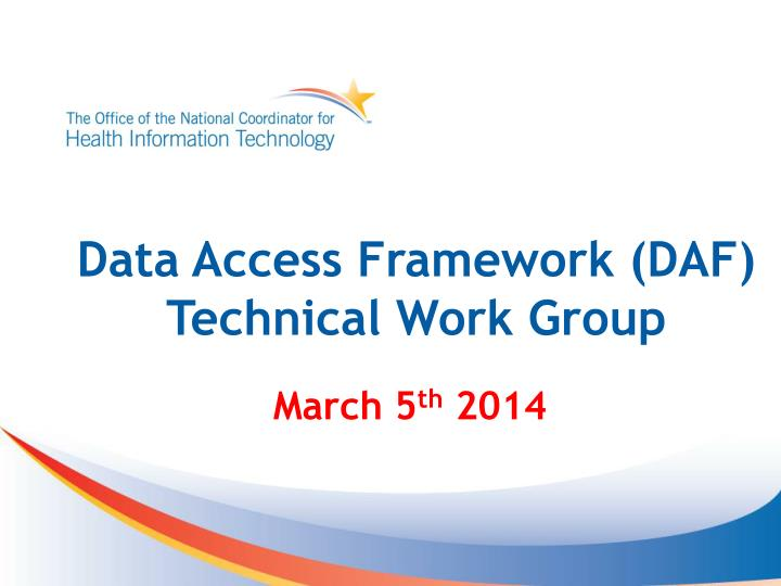 Data access framework daf technical work group