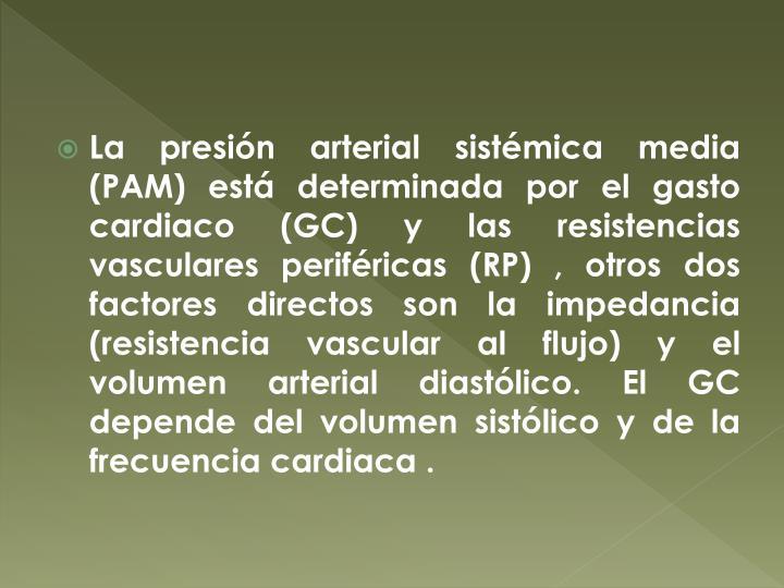 La presión arterial sistémica media (