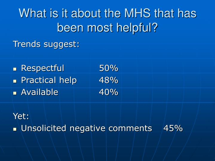 What is it about the MHS that has been most helpful?