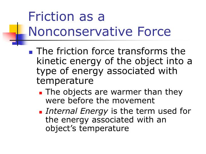 Friction as a Nonconservative Force
