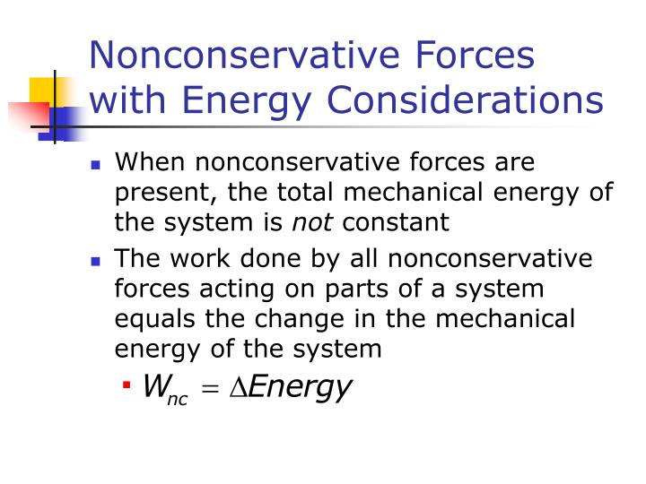 Nonconservative Forces with Energy Considerations