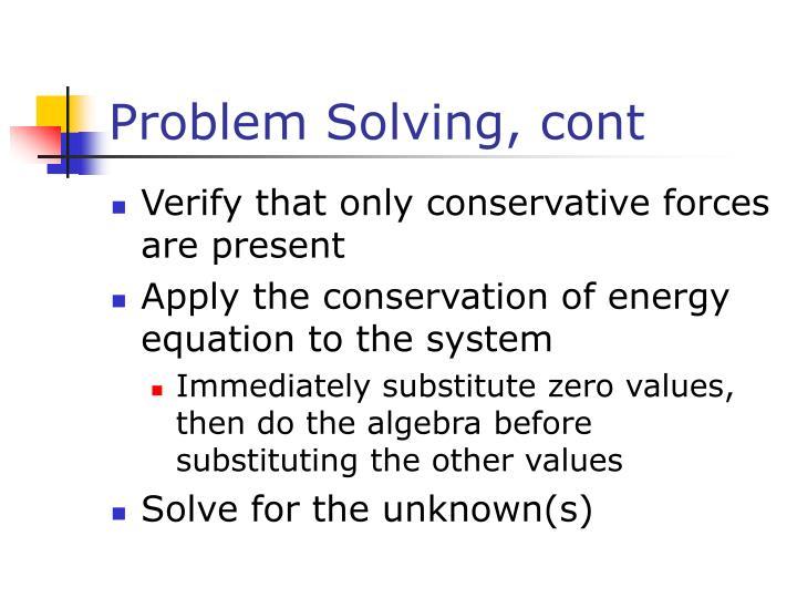 Problem Solving, cont