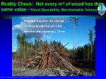 reality check not every m 3 of wood has the same value stand operability merchantable volume