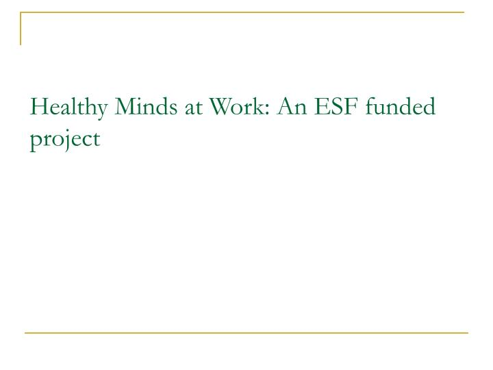 Healthy Minds at Work: An ESF funded project