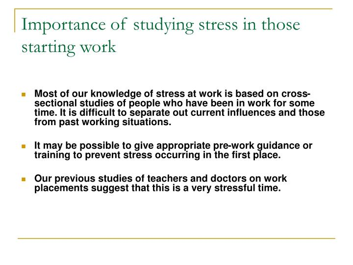 Importance of studying stress in those starting work