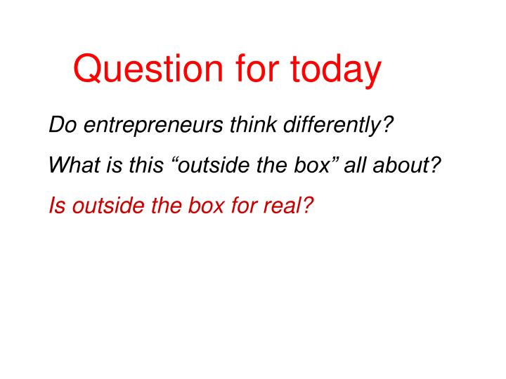 Question for today