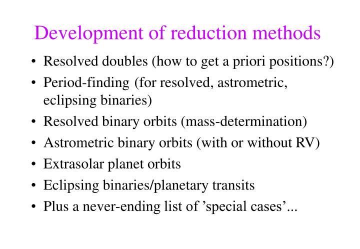 Development of reduction methods