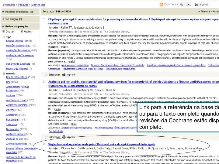 Link para a referência na base de dados original ou para o texto completo quando disponível. As revisões da Cochrane estão disponíveis em texto completo.