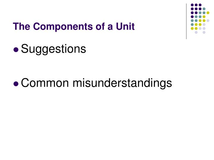 The Components of a Unit