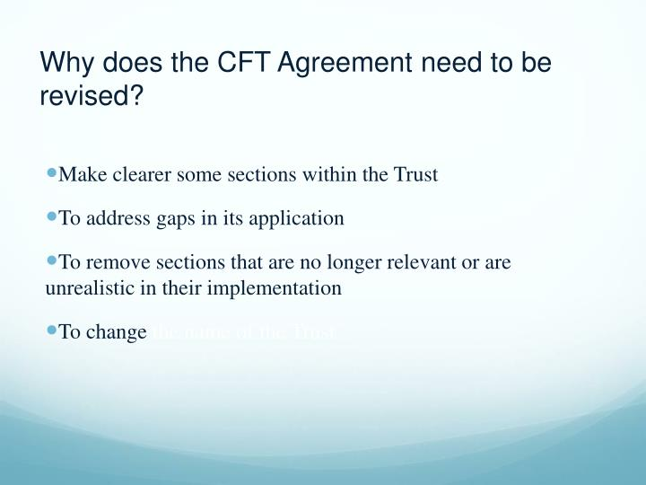 Why does the CFT Agreement need to be revised?