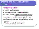 definite and indefinite articles the or a an