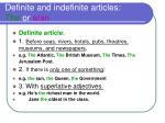 definite and indefinite articles the or a an1
