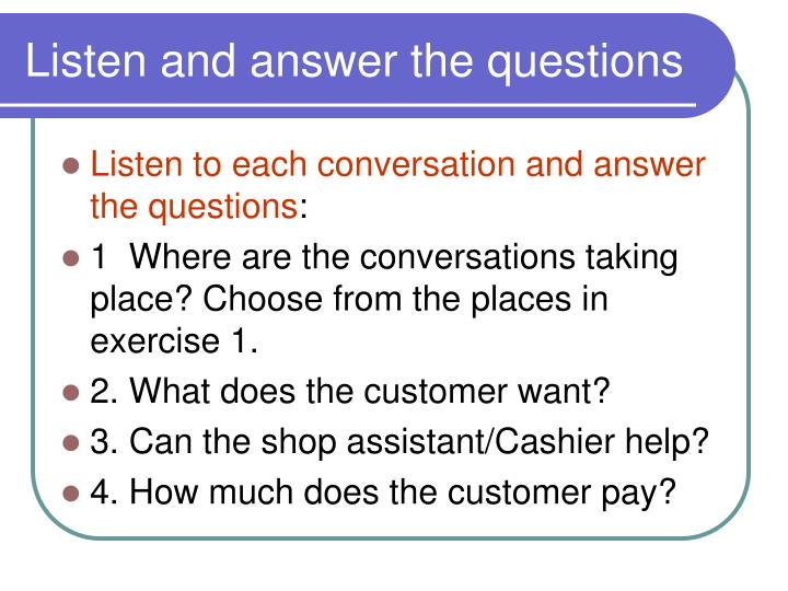 Listen and answer the questions