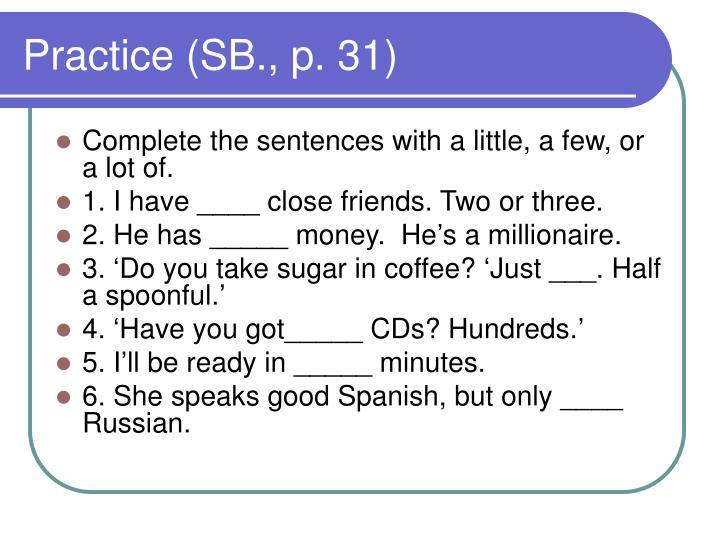 Practice (SB., p. 31)