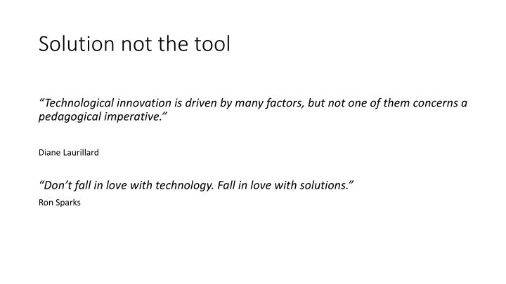Solution not the tool