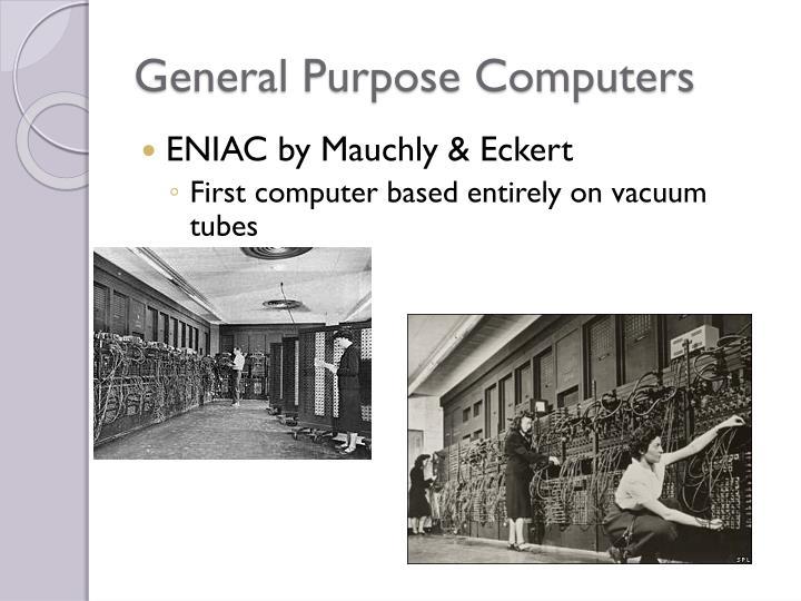General Purpose Computers