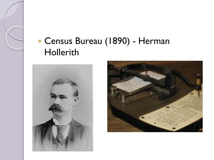 Census Bureau (1890) - Herman Hollerith