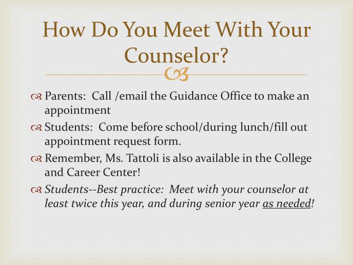 How Do You Meet With Your Counselor?