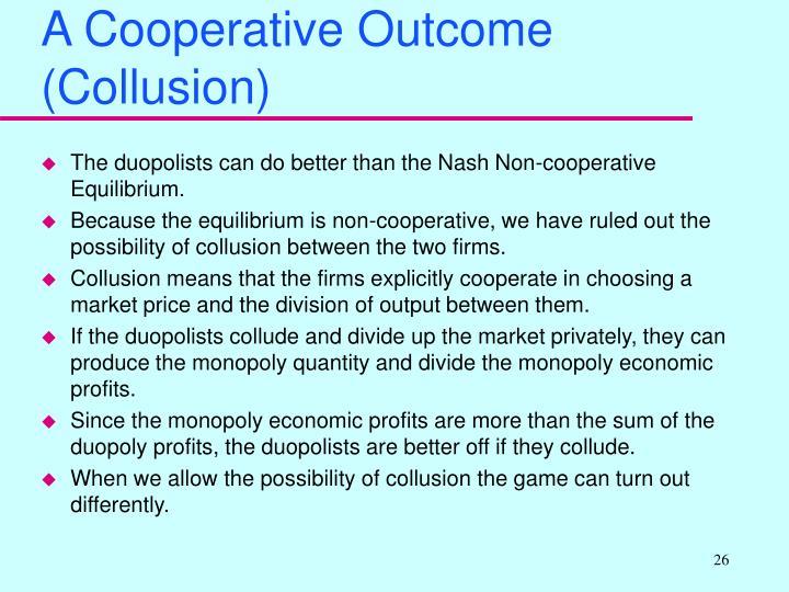 A Cooperative Outcome (Collusion)
