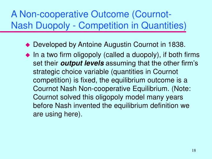A Non-cooperative Outcome (Cournot-Nash Duopoly - Competition in Quantities)