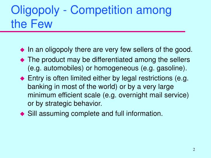 Oligopoly - Competition among the Few