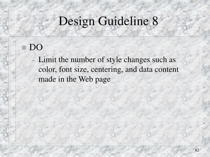 Design Guideline 8