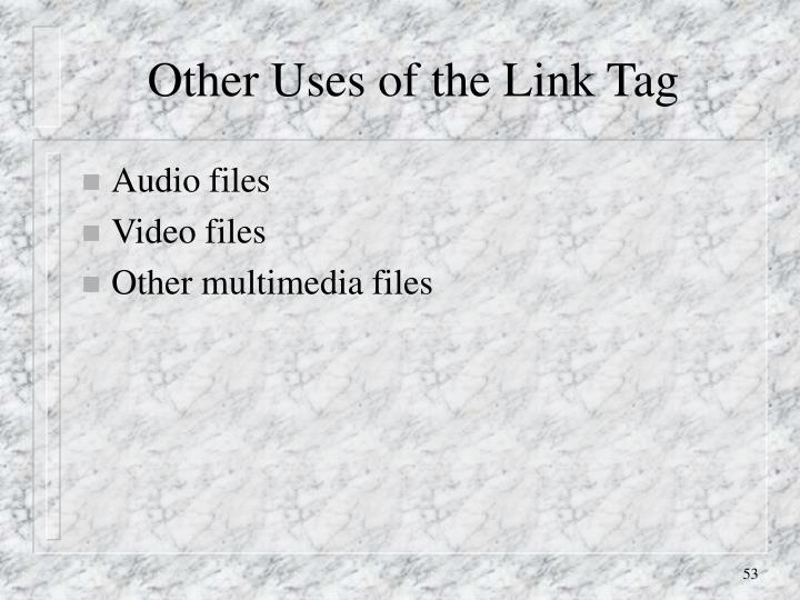 Other Uses of the Link Tag