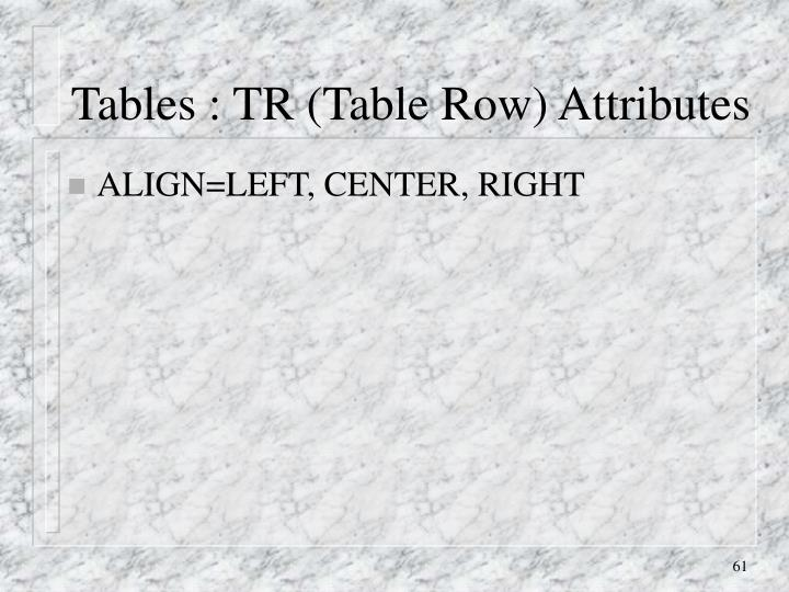 Tables : TR (Table Row) Attributes