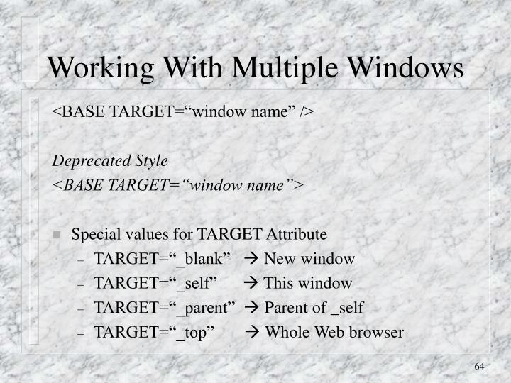 Working With Multiple Windows