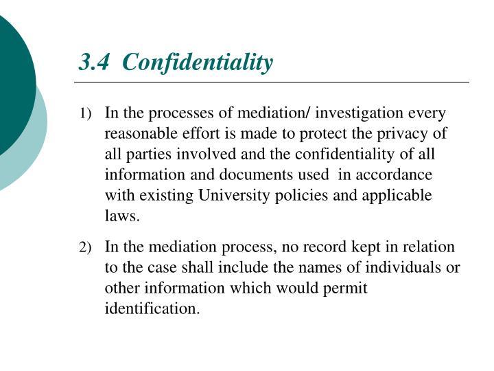 3.4  Confidentiality