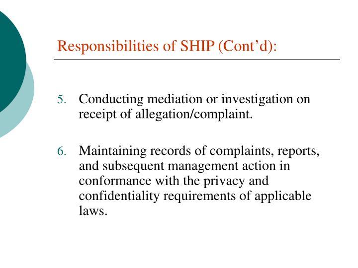 Responsibilities of SHIP (Cont'd):