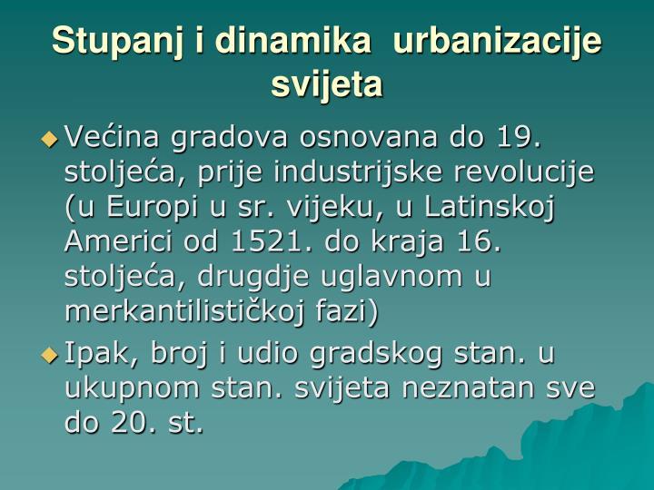 Stupanj i dinamika  urbanizacije svijeta