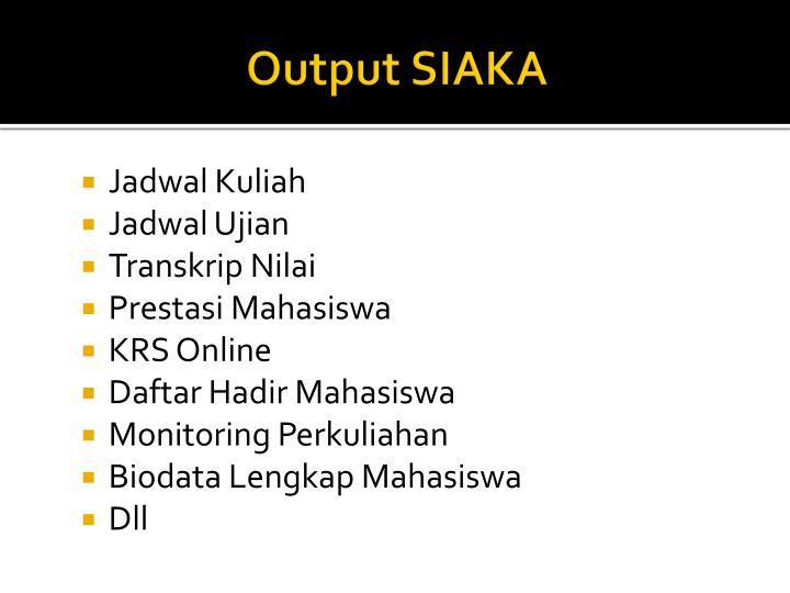 Output SIAKA