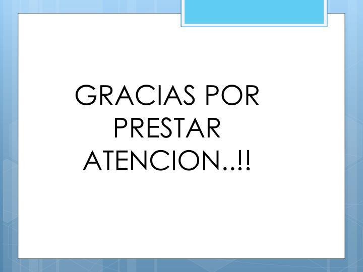 GRACIAS POR PRESTAR ATENCION..!!
