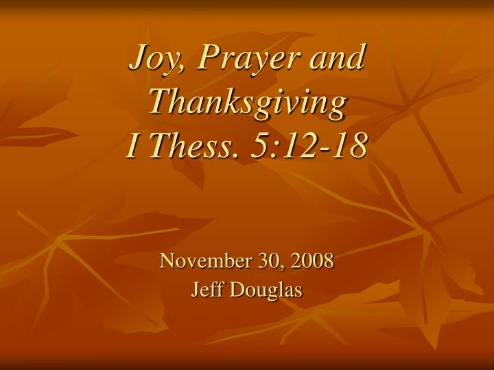 joy prayer and thanksgiving i thess 5 12 18