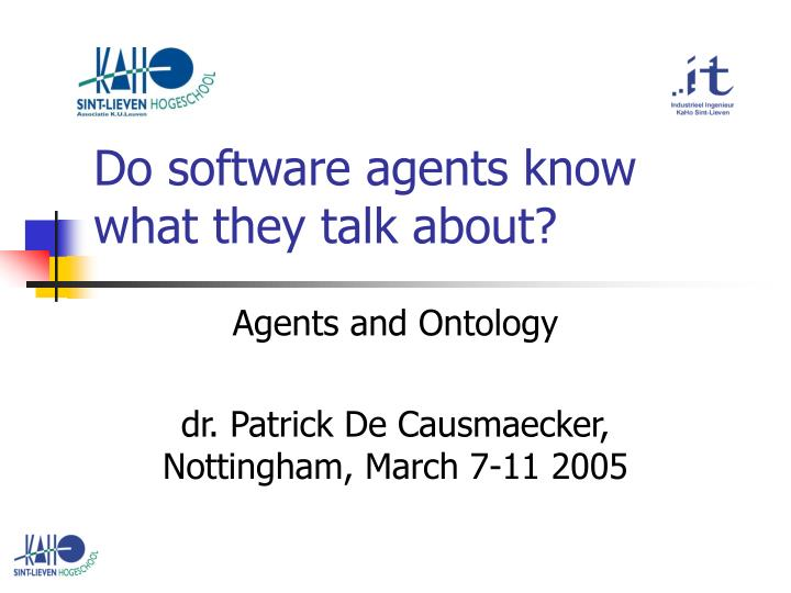 Do software agents know what they talk about