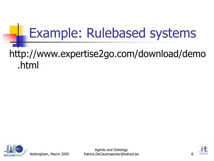 Example: Rulebased systems